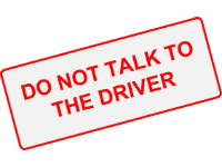 Do not talk to the driver